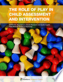 The Role Of Play In Child Assessment And Intervention Book PDF