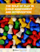 The Role of Play in Child Assessment and Intervention