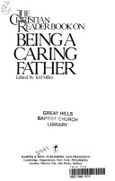 The Christian Reader Book On Being A Caring Father