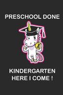Preschool Done Kindergarten Here I Come