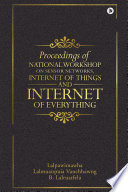 Proceedings of National Workshop on Sensor Networks, Internet of Things and Internet of Everything