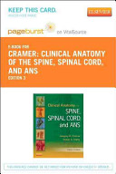 Clinical Anatomy of the Spine  Spinal Cord  and ANS   Pageburst E Book on VitalSource  Retail Access Card  Book
