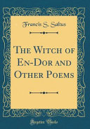 The Witch of En-Dor and Other Poems (Classic Reprint)
