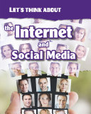 Let s Think about the Internet and Social Media