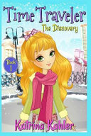 Time Traveler - Book 1 - The Discovery