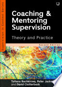 EBOOK: Coaching and Mentoring Supervision: Theory and Practice, 2e