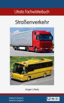 Utrata Fachwörterbuch: Straßenverkehr - Englisch-Deutsch/Deutsch-Englisch