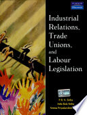 Industrial Relations  Trade Unions  and Labour Legislation