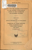 Inquiry Into the Alleged Involvement of the Central Intelligence Agency in the Watergate and Ellsberg Matters