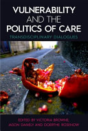 Vulnerability and the Politics of Care