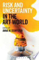 Risk and Uncertainty in the Art World Book