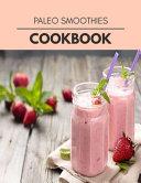 Paleo Smoothies Cookbook Book PDF