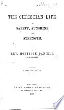 The Christian Life  Or  Safety  Sunshine  and Strength     Third Thousand Book PDF