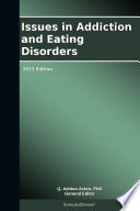 Issues in Addiction and Eating Disorders: 2013 Edition