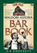 The Old Waldorf Astoria Bar Book Book