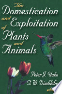 The Domestication and Exploitation of Plants and Animals Book