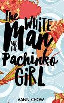 The White Man and the Pachinko Girl