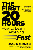 The first 20 hours : mastering the toughest part of learning