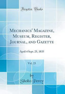 Mechanics Magazine Museum Register Journal And Gazette Vol 23