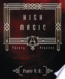 """High Magic: Theory & Practice"" by Frater U.:D.:"