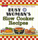 Busy Woman s Slow Cooker Recipes