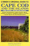 O Brien s Original Guide to Cape Cod and the Islands Book PDF