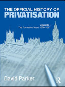 The Official History of Privatisation Vol  I
