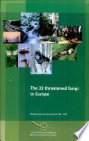 The 33 Threatened Fungi in Europe Book