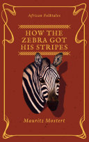 How The Zebra Got His Stripes
