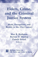Elders, Crime, and the Criminal Justice System