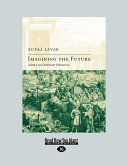 Imagining the Future: Science and American Democracy (Easyread Large Edition)