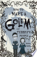 How to Make a Golem  and Terrify People