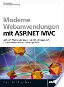 Moderne Webanwendungen mit ASP.NET MVC 4 : ASP.NET MVC 4 im Einklang mit ASP.NET Web API, Entity Framework und JavaScript-APIs