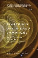 Einsteins Unfinished Symphony