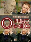 O Primo Basílio [Biografia, Ilustrado, Índice Ativo, Análises, Resumo e Estudos] - Coleção Eça de Queirós Vol. IV