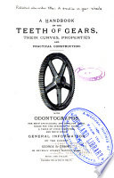 A Handbook on the Teeth of Gears  Their Curves  Properties  and Practical Construction Book