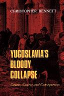 Yugoslavia s Bloody Collapse