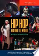 Hip Hop Around The World An Encyclopedia 2 Volumes  Book