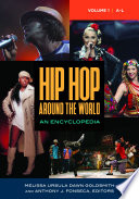 """Hip Hop around the World: An Encyclopedia [2 volumes]"" by Melissa Ursula Dawn Goldsmith, Anthony J. Fonseca"