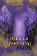 Follies of an Awakening Fool