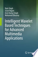 Intelligent Wavelet Based Techniques For Advanced Multimedia Applications Book PDF