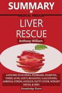 Summary Of Medical Medium Liver Rescue By Anthony William
