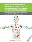 Novel Technologies for Microalgae Utilization to Achieve Global Sustainable Development Goals  SDGs  Book