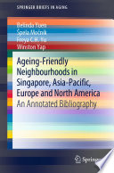 Ageing-Friendly Neighbourhoods in Singapore, Asia-Pacific, Europe and North America