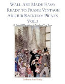 Wall Art Made Easy  Ready to Frame Vintage Arthur Rackham Prints Vol 3  30 Beautiful Illustrations to Transform Your Home