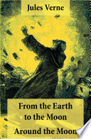 Free From the Earth to the Moon + Around the Moon Read Online