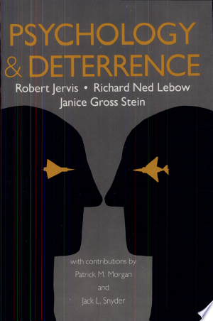 Psychology+and+DeterrenceNow available in paperback, Psychology and Deterrence reveals deterrence strategy's hidden and generally simplistic assumptions about the nature of power and aggression, threat and response, and calculation and behavior in the international arena.