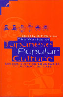 The Worlds of Japanese Popular Culture: Gender, Shifting ...