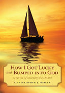 How I Got Lucky and Bumped into God