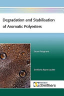 Degradation and Stabilisation of Aromatic Polyesters